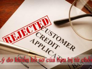 Điều gì khiến hồ sơ vay tín chấp của bạn bị từ chối ?